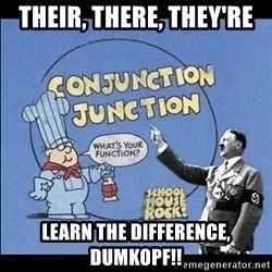 Grammar Nazi - THEIR, THERE, THEY'RE LEARN THE DIFFERENCE, DUMKOPF!!