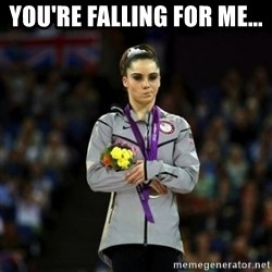 Unimpressed McKayla Maroney - You're falling for me...