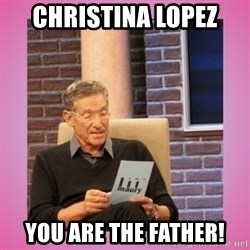 MAURY PV - Christina lopez  You are the father!