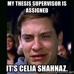 crying peter parker - My thesis supervisor is assigned It's Celia Shahnaz.