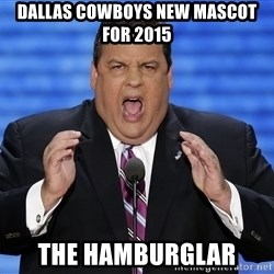 Hungry Chris Christie - dallas cowboys new mascot for 2015 the Hamburglar