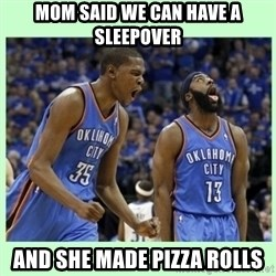 durant harden - MOM SAID WE CAN HAVE A SLEEPOVER AND SHE MADE PIZZA ROLLS