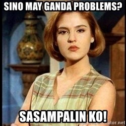 Angelica Santibañez - Sino may ganda problems? Sasampalin ko!