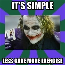 It's Simple Joker - It's Simple Less cake more exercise