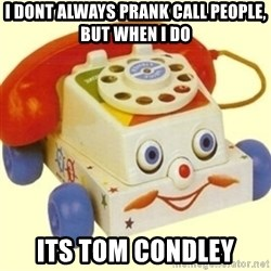 Sinister Phone - I dont always prank call people, but when I do  its Tom Condley