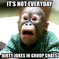 Shocked Monkey - it's not everyday dirty jokes in group chats