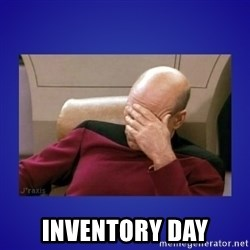 Picard facepalm  -  inventory day