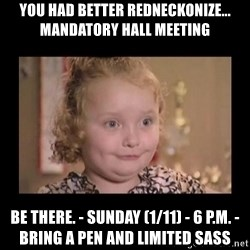 Honey BooBoo - You had Better Redneckonize... MANDATORY Hall Meeting Be There. - Sunday (1/11) - 6 p.m. - Bring a Pen and Limited Sass
