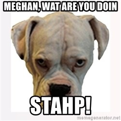 stahp guise - Meghan, wat are you doin STAHP!