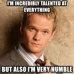 BARNEYxSTINSON - I'm incredibly talented at everything But also I'm very humble