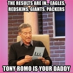 MAURY PV - The results are in... Eagles, Redskins, Giants, packers Tony romo is your daddy
