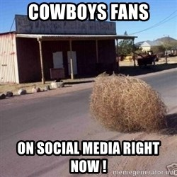Tumbleweed - Cowboys Fans  On social media right now !