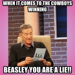 MAURY PV - When It Comes To The Cowboys Winning Beasley you are a Lie!!
