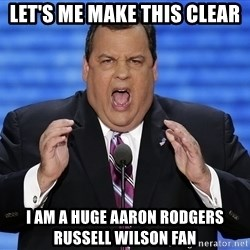 Hungry Chris Christie - Let's me make this clear i am a huge Aaron Rodgers Russell Wilson fan