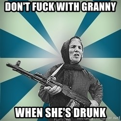 badgrandma - Don't fuck with granny  when she's drunk