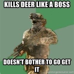 philosoraptor call of duty - kills deer like a boss doesn't bother to go get it