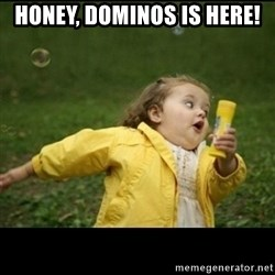 Running girl - honey, dominos is here!