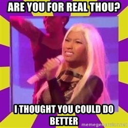 Nicki Minaj Constipation Face - are you for real thou? I thought you could do better