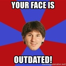 Messiya - Your face is Outdated!