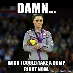 Unimpressed McKayla Maroney - Damn... Wish I could take a dump right now.