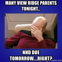 Picard facepalm  - Many View Ridge parents tonight... NHD due tomorrow....right?