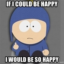 South Park Craig - If i could be happy I would be so happy