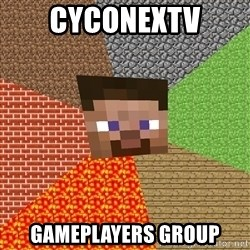 Minecraft Guy - CyconexTV gameplayers group