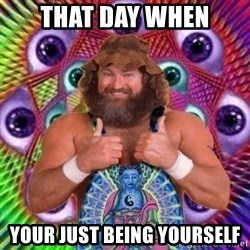 PSYLOL - That day when your just being yourself