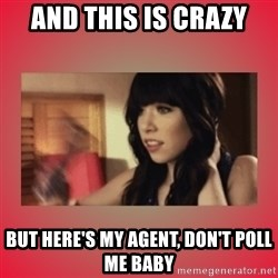 Call Me Maybe Girl - and this is crazy but here's my agent, don't poll me baby