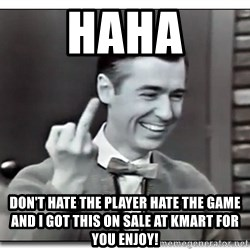 Mr Rogers gives the finger - Haha Don't hate the player hate the game and I got this on sale at Kmart for you enjoy!