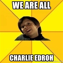 es bakans - WE ARE ALL CHARLIE EDROH