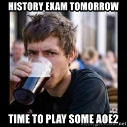 Bad student - history exam tomorrow time to play some aoe2