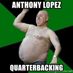 The Football Fan - anthony lopez quarterbacking