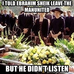 funeral1 - I Told Ebrahim Sheik Leave the ManUnited But He Didn't Listen