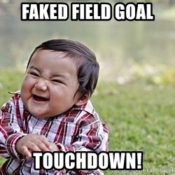 Evil Asian Baby - Faked field goal  touchdown!