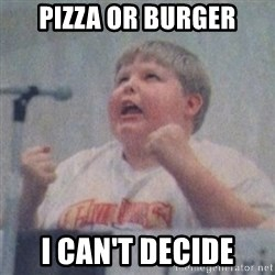 The Fotographing Fat Kid  - Pizza or Burger I can't decide