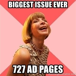 Amused Anna Wintour - Biggest issue ever 727 ad pages