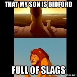 Lion King Shadowy Place - That my son is Bidford  Full of slags