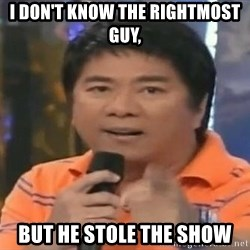 willie revillame you dont do that to me - I don't know the rightmost guy, but he stole the show