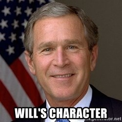 George Bush -  Will's Character
