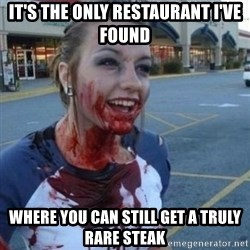 Scary Nympho - It's the only restaurant I've found where you can still get a truly rare steak