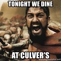 300 - TONIGHT WE DINE AT CULVER'S