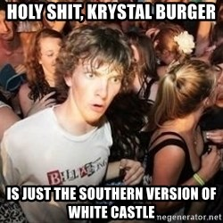 Sudden Clarity Clarence Template - holy shit, Krystal Burger is just the southern version of White Castle