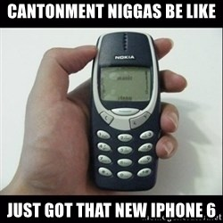 Niggas be like - Cantonment Niggas Be Like Just Got That New Iphone 6