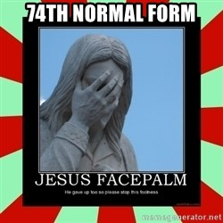 Jesus Facepalm - 74th normal form