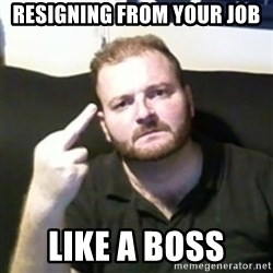 Angry Drunken Comedian - Resigning from your job  Like a boss