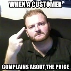 Angry Drunken Comedian - When a customer  Complains about the price