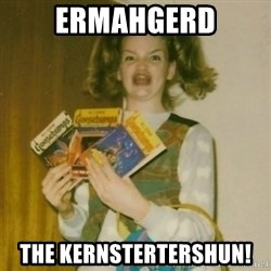 Goosebumps Girl Sings - Ermahgerd the kernstertershun!