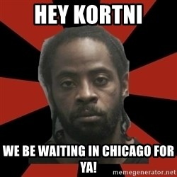 Things Black Guys Never Say - hey kortni we be waiting in chicago for ya!