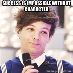 Sassy Louis - success is impossible without character